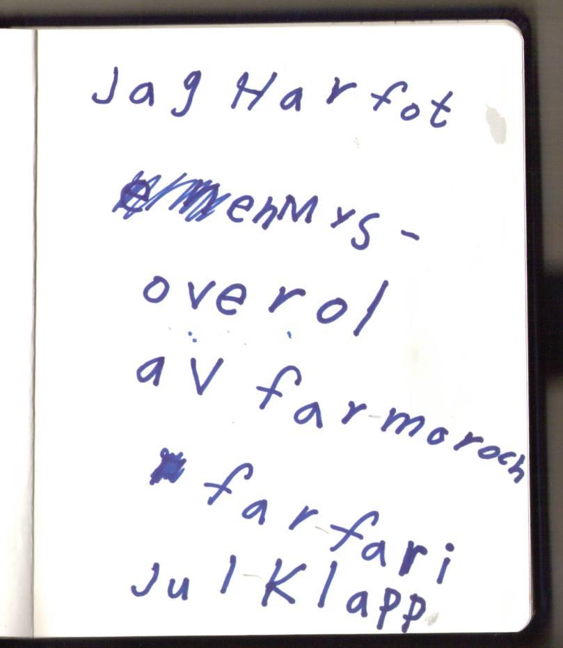 Det var ju tur att man fick Margot Falkenberg i svenska så hon kunde räta upp bokstäverna åt en. ;)  Samt stavning... haha!