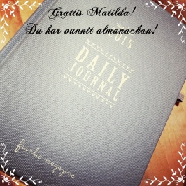 Lottade ut min almanacka på min Instagram då ingen var intresserad här. Matilda blev mycket glad! :)